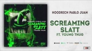 Hoodrich Pablo Juan - Screaming Slatt Ft. Young Thug
